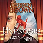 Hypnosis: Tricks of the Mind | Derren Brown