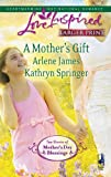 img - for A Mother's Gift: Dreaming of a Family\The Mommy Wish (Love Inspired Larger Print) book / textbook / text book