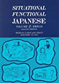 Situational Functional Japanese Volume 2: Drills Workbook