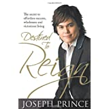 Destined to Reign: The Secret to Effortless Success, Wholeness and Victorious Living ~ Joseph Prince