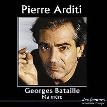 Ma mère | Livre audio Auteur(s) : Georges Bataille Narrateur(s) : Pierre Arditi