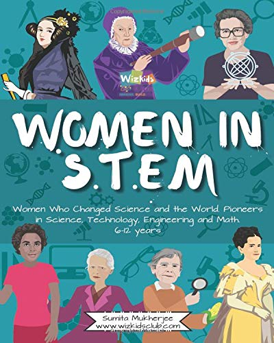 Women in STEM Women Who Changed Science and the World Pioneers in Science, Technology, Engineering and Math [Mukherjee, Sumita] (Tapa Blanda)