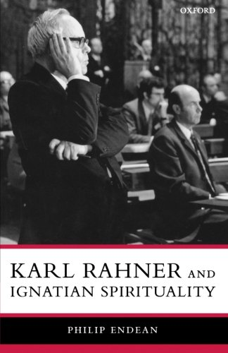 Karl Rahner and Ignatian Spirituality (Oxford Theology and Religion Monographs)