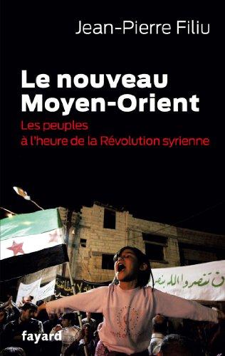 Le Nouveau Moyen-Orient : Les peuples à l'heure de la révolution syrienne (Documents)