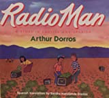 Radio Man/Don Radio: A Story in English and Spanish (006021547X) by Dorros, Arthur