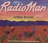 Radio Man/Don Radio: A Story in English and Spanish (006021547X) by Dorros, Arthur