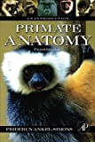 img - for Primate Anatomy: An Introduction by Friderun Ankel-Simons (2007-01-08) book / textbook / text book