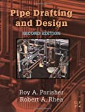 Pipe Drafting and Design, Second Edition - 0750674393