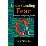 Understanding Fear: The Key to a Brighter Futurepar Dick Stoute