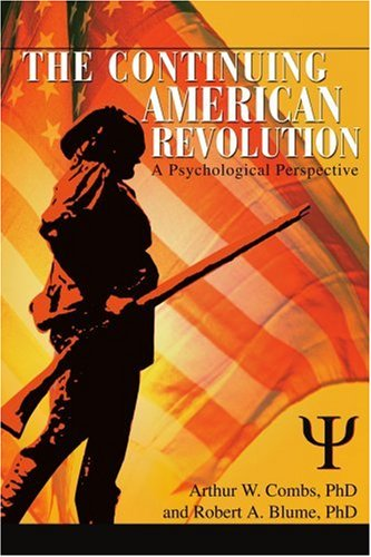 The Continuing American Revolution: A Psychological Perspective
