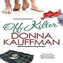 Off Kilter (       UNABRIDGED) by Donna Kauffman Narrated by Chloe Lynn
