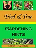 Tried and True Gardening HInts