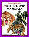 Prehistoric Mammals (Discovering Dinosaurs)