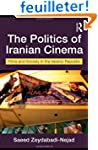 The Politics Of Iranian Cinema: Films...