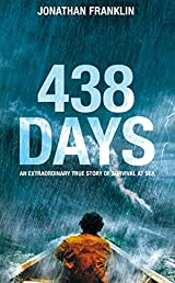 438 Days: An Incredible True Story of Survival at Sea