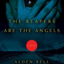 The Reapers Are the Angels | Livre audio Auteur(s) : Alden Bell Narrateur(s) : Tai Sammons