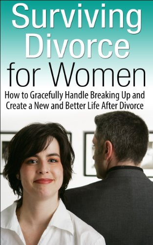 K.B. Madison - Surviving Divorce for Women: How to Gracefully Handle Breaking Up and Create a New and Better Life After Divorce