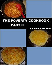 The Poverty Cookbook Part II