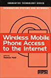 Wireless Mobile Phone Access to the Internet (Innovative Technology: Information Systems and Networks) (1903996325) by Lewerentz, Sigurd