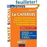 Je prépare le CAFERUIS - 2e éd. - Edition 2013-2104: Certificat d'aptitude aux fonctions d'encadrement et de responsable...