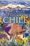 The History of Chile (Palgrave Essential Histories Series)