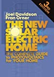 img - for New Solar Electric Home: The Complete Guide to Photovoltaics for Your Home, 3rd Edition by Joel Davidson (2008-09-09) book / textbook / text book