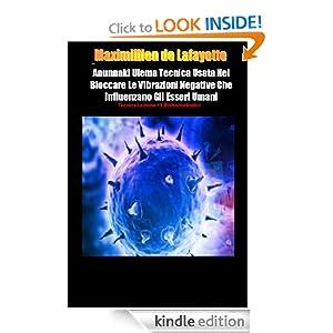 Anunnaki Ulema Tecnica Usata Nel Bloccare Le Vibrazioni Negative Che Influenzano Gli Esseri Umani (Italian Edition)