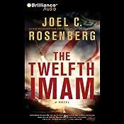 The Twelfth Imam: A Novel | [Joel C. Rosenberg]