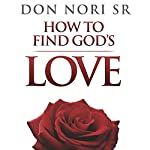 How to Find God's Love | Don Nori