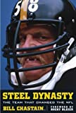 img - for Steel Dynasty: The Team That Changed the NFL book / textbook / text book