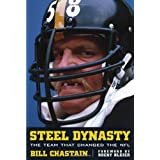 Steel Dynasty: The Team That Changed the NFL ~ Bill Chastain