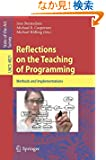 Reflections on the Teaching of Programming: Methods and Implementations (Lecture Notes in Computer Science / Programming a...