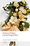 Can You Forgive Her? (Oxford World's Classics) (0199578176) by Trollope, Anthony
