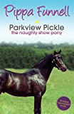 img - for Parkview Pickle: The Naughty Show Pony (Tilly's Pony Tails) book / textbook / text book