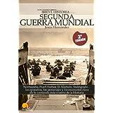 Breve historia de la Segunda Guerra Mundial: Normandía, Pearl Harbor, El Alamein, Stalingrado...Los episodios,...