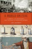 A World on Fire: A Heretic, an Aristocrat, and the Race to Discover Oxygen (0143038834) by Jackson, Joe
