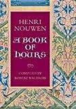 A Book of Hours: Henri Nouwen (1596271124) by Henri Nouwen