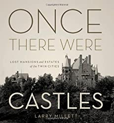 Once There Were Castles- Lost Mansions and Estates of the Twin Cities
