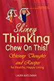 img - for Skinny Thinking Chew On This! book / textbook / text book