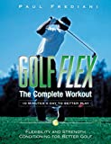 img - for Golf Flex: The Complete Workout: Flexibility and Strength Conditioning for Better Golf (with DVD) book / textbook / text book
