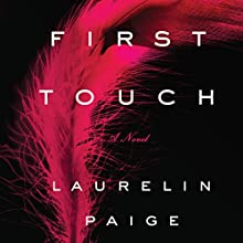 First Touch: A Novel Audiobook by Laurelin Paige Narrated by Ava Erickson
