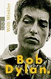 Bob Dylan: Ein Leben