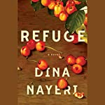 Refuge: A Novel | Dina Nayeri