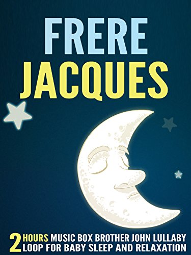 Frere Jacques: 2 Hours Music Box Brother John Lullaby Loop for Baby Sleep and Relaxation