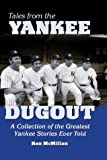 img - for Tales from the Yankee Dugout: A Collection of the Greatest Yankee Stories Ever Told by Kenneth McMillan (2001-05-25) book / textbook / text book