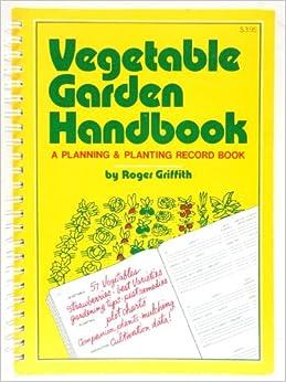 Vegetable Garden Handbook, Griffith, Roger