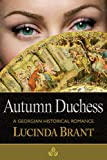 Autumn Duchess: A Georgian Historical Romance