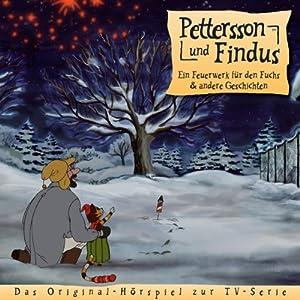Ein Feuerwerk für den Fuchs und andere Geschichten (Pettersson und Findus 2) Hörspiel
