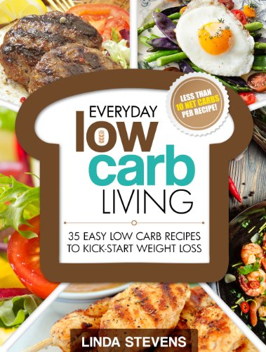 Low Carb Living: 35 Easy Low Carb Recipes To Kick-Start Weight Loss (Low Carb Living Series Vol 1) by Linda Stevens