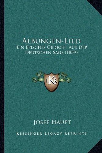 Albungen-Lied: Ein Episches Gedicht Aus Der Deutschen Sage (1859)